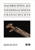 Nachrichten aus Niedersachsens Urgeschichte - Bd.84