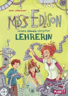 Miss Edison, Unsere (geniale) verrückte Lehrerin