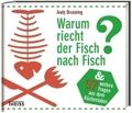 Warum riecht der Fisch nach Fisch?