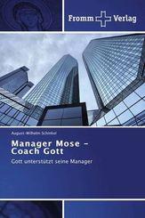 Manager Mose - Coach Gott