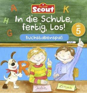 Scout - In die Schule, fertig, los! Buchstabenspaß
