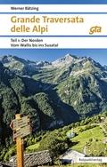 Grande Traversata delle Alpi (GTA): Der Norden Vom Wallis ins Susa-Tal; Tl.1