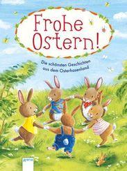 Frohe Ostern - Die schönsten Geschichten aus dem Osterhasenland