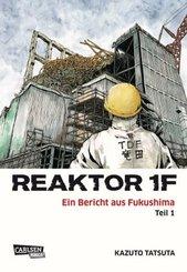 Reaktor 1F - Ein Bericht aus Fukushima - Bd.1
