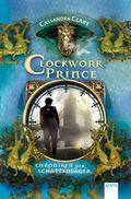 Chroniken der Schattenjäger - Clockwork Prince