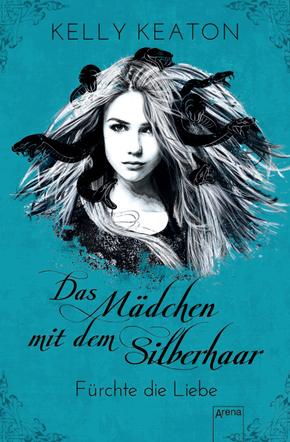 Das Mädchen mit dem Silberhaar - Fürchte die Liebe
