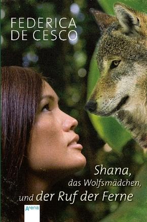 Shana, das Wolfsmädchen, und der Ruf der Ferne