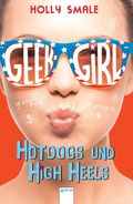 Geek Girl - Hotdogs und High Heels