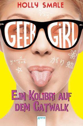 Geek Girl - Ein Kolibri auf dem Catwalk