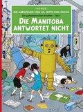 Die Abenteuer von Jo, Jette und Jocko - Die Manitoba antwortet nicht