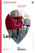 Leipzig Stadtführer: Leipzig so gesehen
