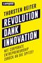 Revolution dank Innovation - Mit Corporate Entrepreneurship zurück an die Spitze!