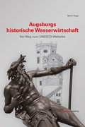 Augsburgs historische Wasserwirtschaft
