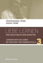 Liebe lernen - Eine Anleitung in vier Schritten - Bd.3