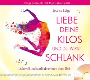 Liebe deine Kilos und du wirst schlank, m. Audio-CD