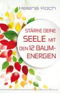 Stärke deine Seele mit den 12 Baum-Energien