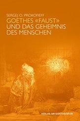 """Goethes """"Faust"""" und das Geheimnis des Menschen"""