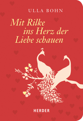 Mit Rilke ins Herz der Liebe schauen