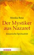 Der Mystiker aus Nazaret