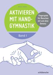 Aktivieren mit Handgymnastik - Bd.1