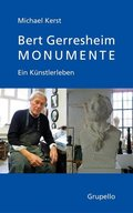 Bert Gerresheim. Monumente