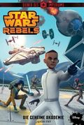 Star Wars Rebels - Diener des Imperiums - Die geheime Akademie