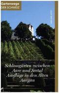 Schlossgärten zwischen Aare und Seetal