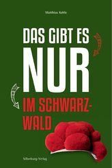 Das gibt es nur im Schwarzwald