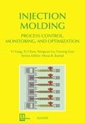 Injection Molding - Process Control, Monitoring, and Optimization