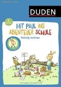 Mit Paul ins Abenteuer Schule - Richtig rechnen - 2. Klasse