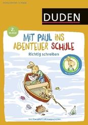 Mit Paul ins Abenteuer Schule - Richtig schreiben - 2. Klasse
