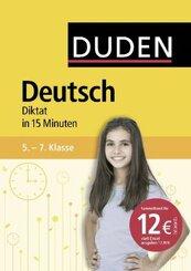 Deutsch in 15 Minuten - Diktat 5.-7. Klasse