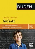 Duden Wissen - Üben - Testen: Deutsch - Aufsatz 3. Klasse