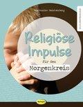Religiöse Impulse für den Morgenkreis