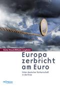Europa zerbricht am Euro
