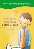 Wie Papa, Deutsch-Französisch