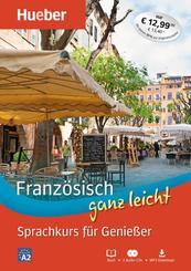 Französisch ganz leicht - Sprachkurs für Genießer, Buch + 2 Audio-CDs + MP3-Download