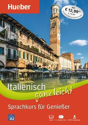 Italienisch ganz leicht - Sprachkurs für Genießer, Buch + 2 Audio-CDs + MP3-Download