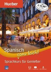 Spanisch ganz leicht - Sprachkurs für Genießer, Buch + 2 Audio-CDs + MP3-Download