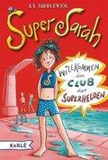 Super Sarah - Willkommen im Club der Superhelden