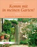 Komm mit in meinen Garten!