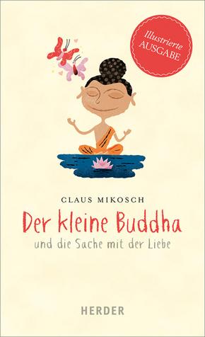 Der kleine Buddha und die Sache mit der Liebe, Illustrierte Ausgabe