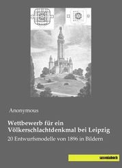 Wettbewerb für ein Völkerschlachtdenkmal bei Leipzig