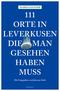 111 Orte in Leverkusen, die man gesehen haben muss