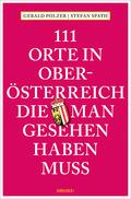 111 Orte in Oberösterreich, die man gesehen haben muss