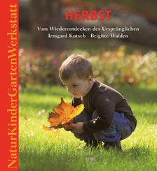 Natur-Kinder-Garten-Werkstatt: Herbst