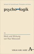 psycho-logik; Werk und Wirkung von Paul Matussek; Bd.11