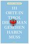111 Orte in Tirol, die man gesehen haben muß