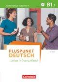 Pluspunkt Deutsch - Leben in Deutschland: Arbeitsbuch mit Audio-CD; Bd.B1/1 - Tl.1