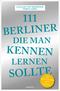 111 Berliner, die man kennen sollte